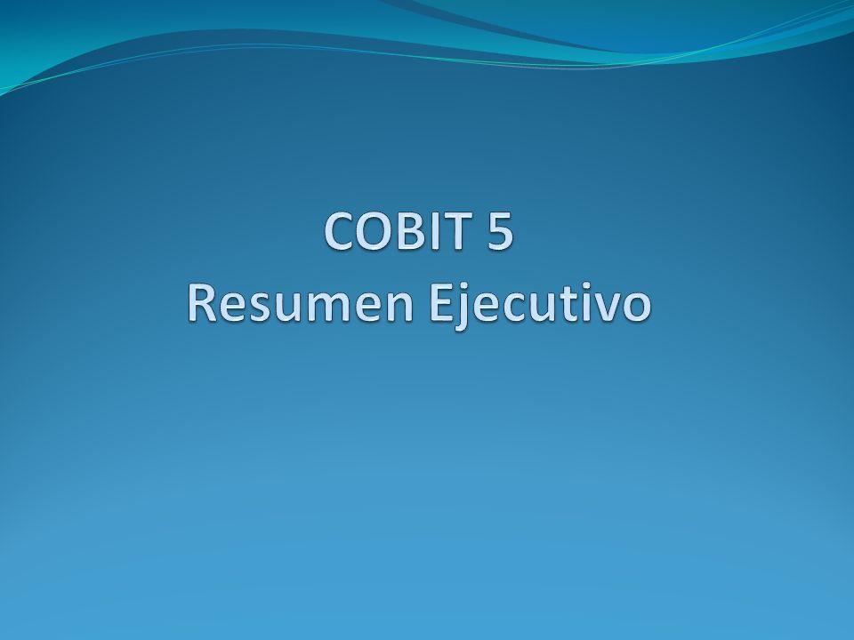 Marco de COBIT 5 COBIT 5: El producto principal COBIT 5, de amplia cobertura Contiene el resumen ejecutivo y la descripción completa de todos los componentes del marco de COBIT 5: Los 5 Principios de COBIT 5 Los 7 Habilitadores de COBIT 5, más: Una introducción a la guía de implementación proporcionada por ISACA (Implementación de COBIT 5) Una introducción al Programa de Evaluación de COBIT (que no se refiere específicamente al COBIT 5) y el enfoque de la capacidad de los procesos que ISACA adopta para COBIT.