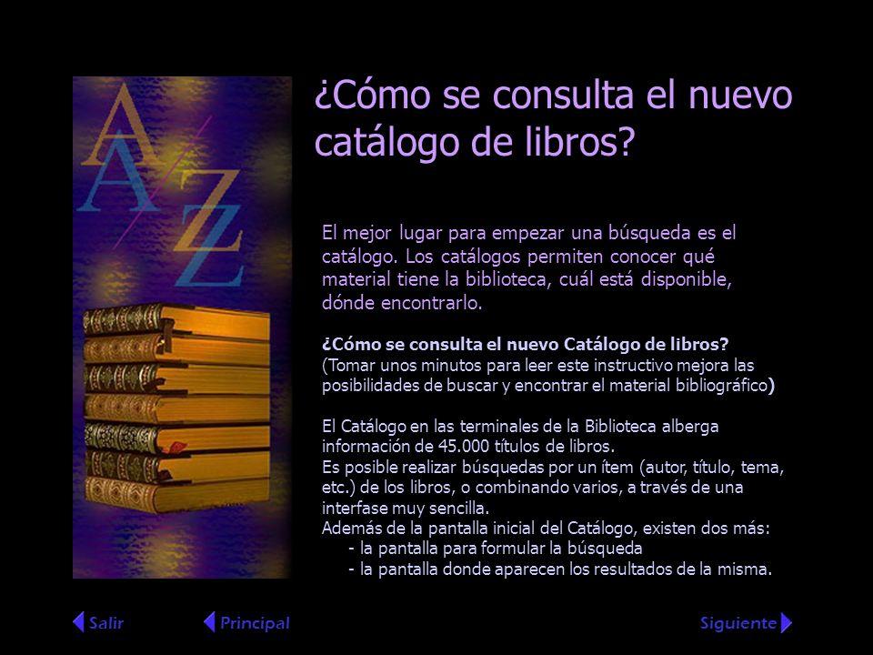 ¿Cómo se consulta el nuevo catálogo de libros? El mejor lugar para empezar una búsqueda es el catálogo. Los catálogos permiten conocer qué material ti