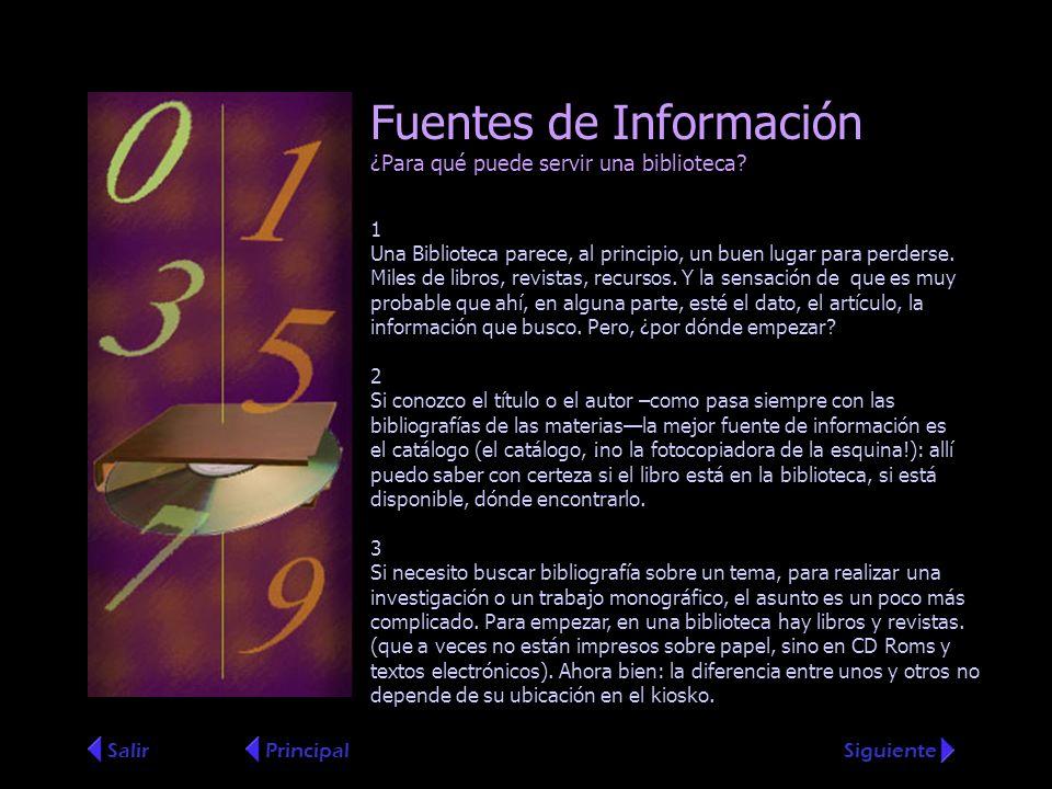 Fuentes de Información ¿Para qué puede servir una biblioteca.