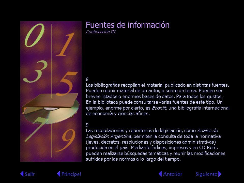 8 Las bibliografías recopilan el material publicado en distintas fuentes.