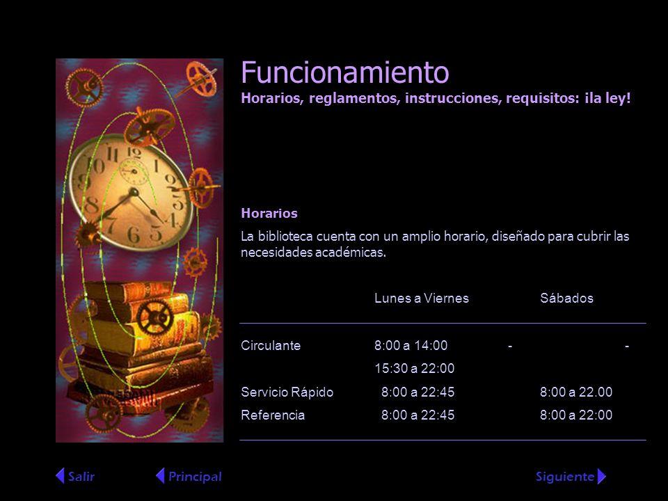 Funcionamiento Horarios, reglamentos, instrucciones, requisitos: ¡la ley! Salir Horarios La biblioteca cuenta con un amplio horario, diseñado para cub