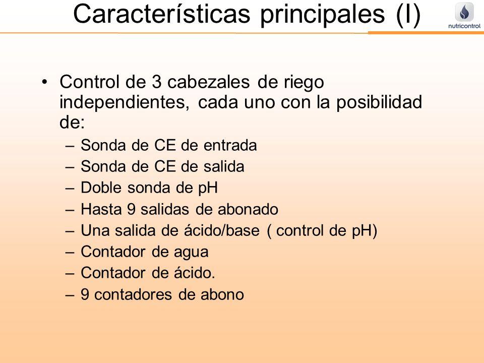 Características principales (I) Control de 3 cabezales de riego independientes, cada uno con la posibilidad de: –Sonda de CE de entrada –Sonda de CE d
