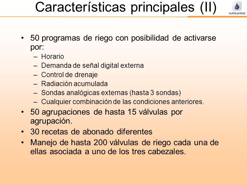 Características principales (II) 50 programas de riego con posibilidad de activarse por: –Horario –Demanda de señal digital externa –Control de drenaj