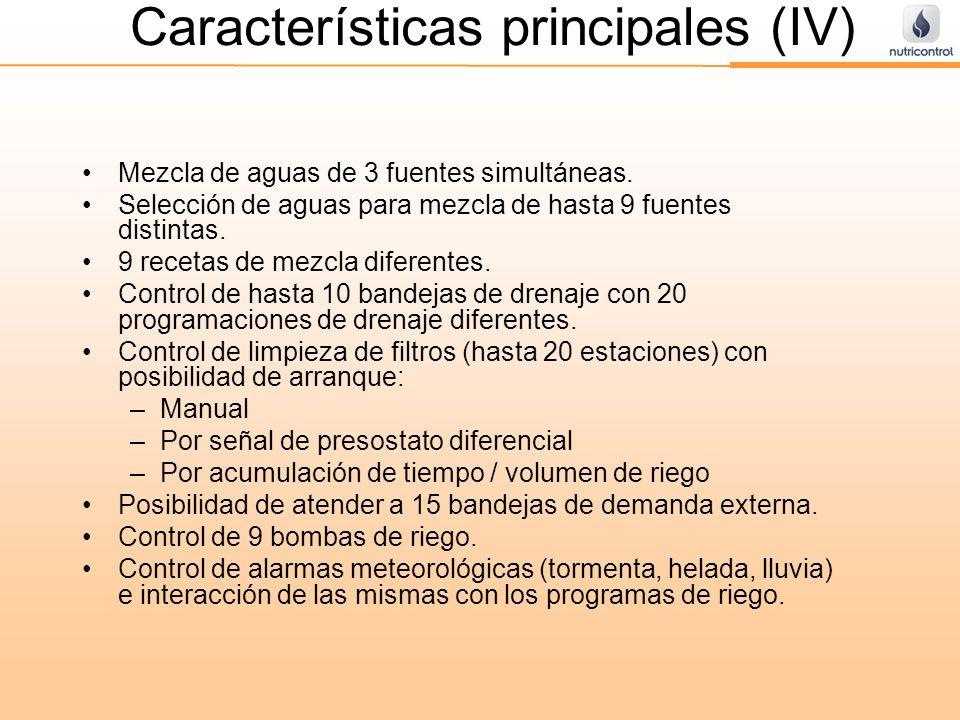 Características principales (IV) Mezcla de aguas de 3 fuentes simultáneas. Selección de aguas para mezcla de hasta 9 fuentes distintas. 9 recetas de m