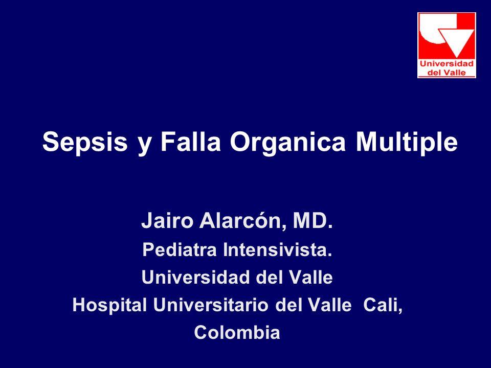 Sepsis y Falla Organica Multiple Jairo Alarcón, MD.