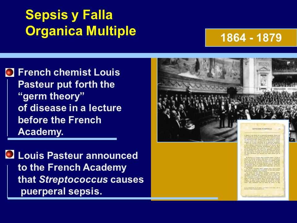 French chemist Louis Pasteur put forth the germ theory of disease in a lecture before the French Academy. Louis Pasteur announced to the French Academ