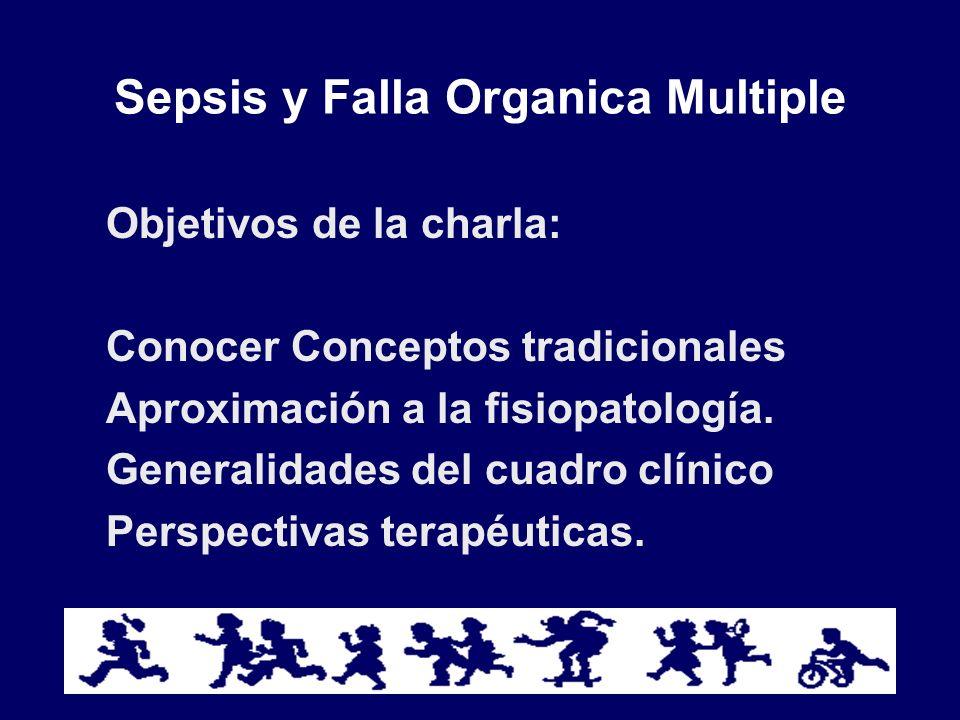 Sepsis y Falla Organica Multiple Epidemiologia Una de las Principales Causa de Morbi-Mortalidad en todo el mundo.