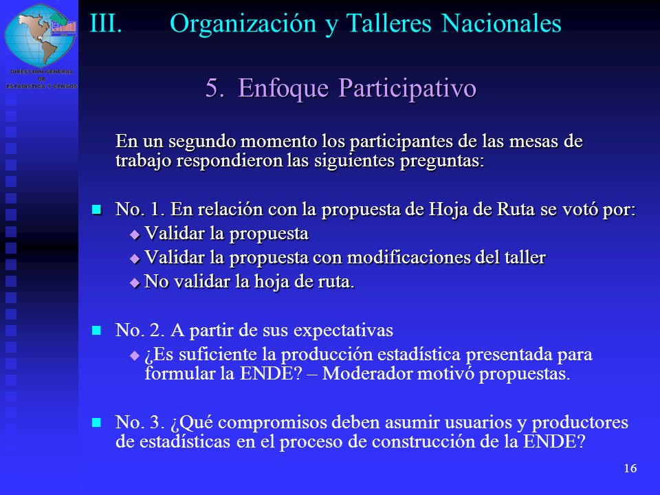 16 En un segundo momento los participantes de las mesas de trabajo respondieron las siguientes preguntas: No. 1. En relación con la propuesta de Hoja