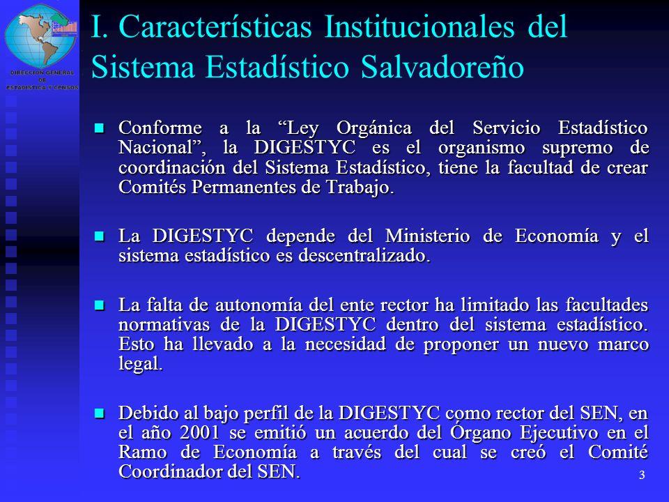 3 Conforme a la Ley Orgánica del Servicio Estadístico Nacional, la DIGESTYC es el organismo supremo de coordinación del Sistema Estadístico, tiene la