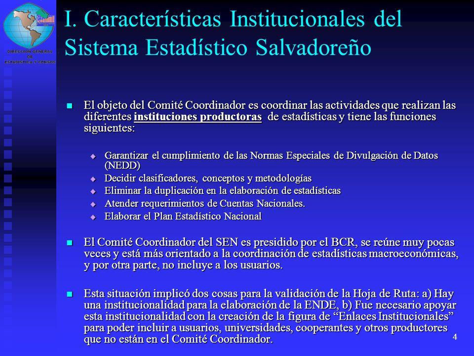 4 El objeto del Comité Coordinador es coordinar las actividades que realizan las diferentes instituciones productoras de estadísticas y tiene las func