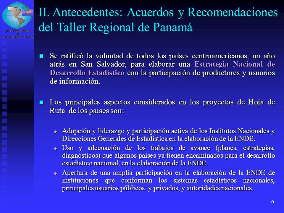 6 Se ratificó la voluntad de todos los países centroamericanos, un año atrás en San Salvador, para elaborar una Estrategia Nacional de Desarrollo Esta