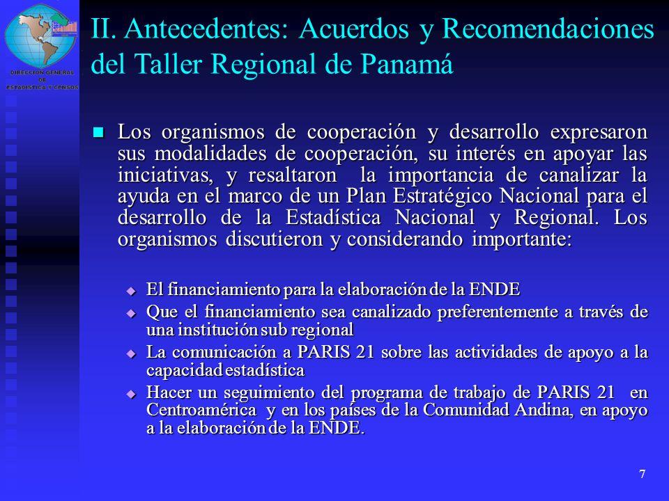 7 Los organismos de cooperación y desarrollo expresaron sus modalidades de cooperación, su interés en apoyar las iniciativas, y resaltaron la importan