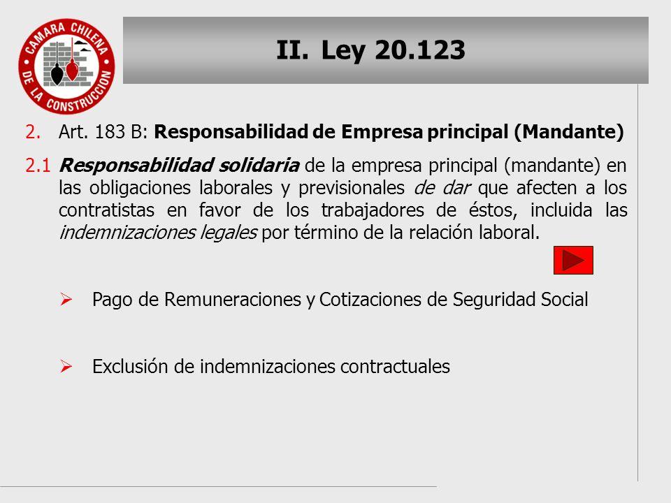 II. II.Ley 20.123 2. 2.Art. 183 B: Responsabilidad de Empresa principal (Mandante) 2.1 Responsabilidad solidaria de la empresa principal (mandante) en