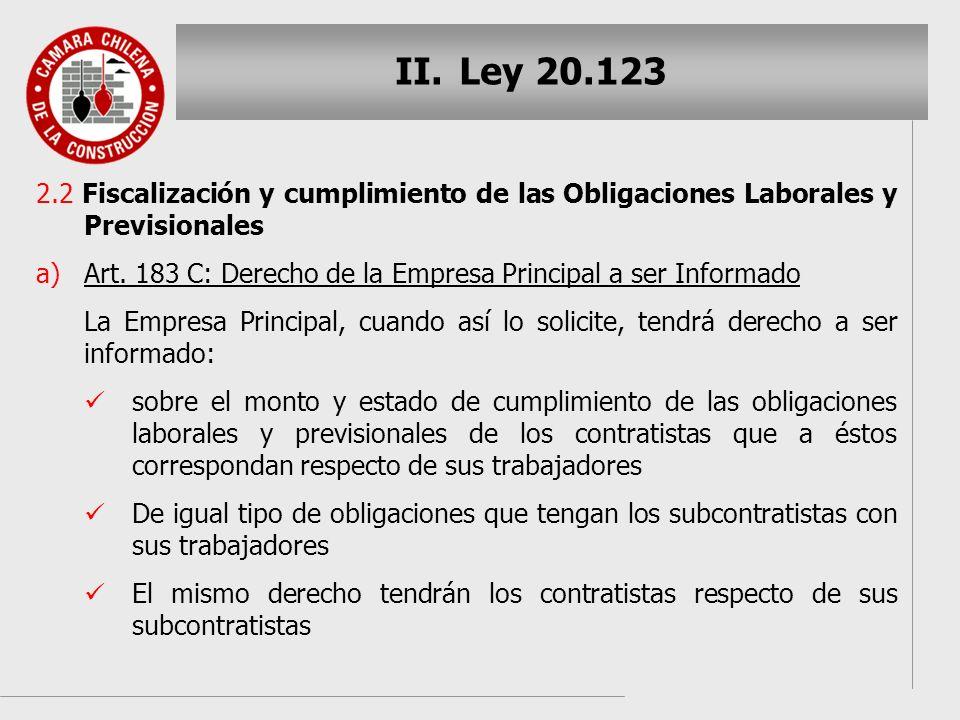 II. II.Ley 20.123 2.2 Fiscalización y cumplimiento de las Obligaciones Laborales y Previsionales a) a)Art. 183 C: Derecho de la Empresa Principal a se