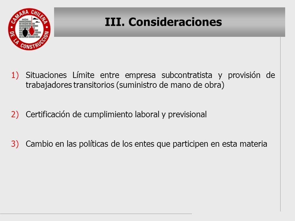 III. III. Consideraciones 1) 1)Situaciones Límite entre empresa subcontratista y provisión de trabajadores transitorios (suministro de mano de obra) 2