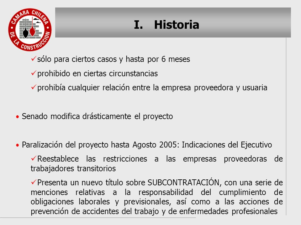 I. I.Historia sólo para ciertos casos y hasta por 6 meses prohibido en ciertas circunstancias prohibía cualquier relación entre la empresa proveedora