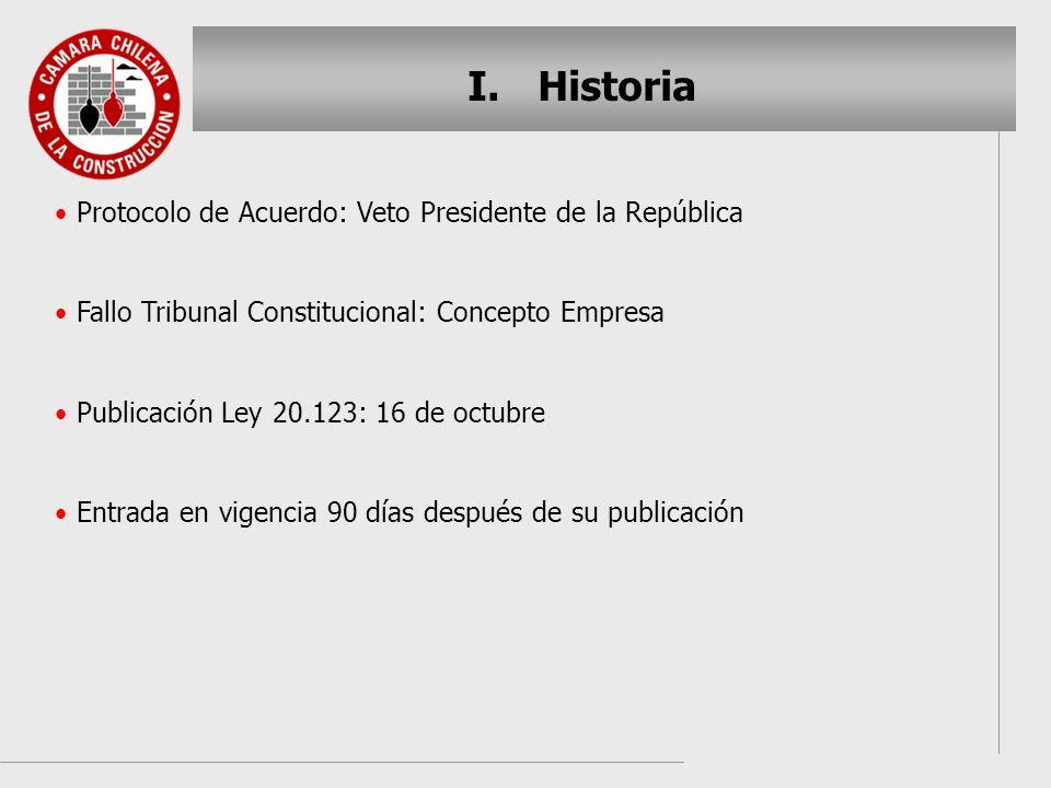 I. I.Historia Protocolo de Acuerdo: Veto Presidente de la República Fallo Tribunal Constitucional: Concepto Empresa Publicación Ley 20.123: 16 de octu