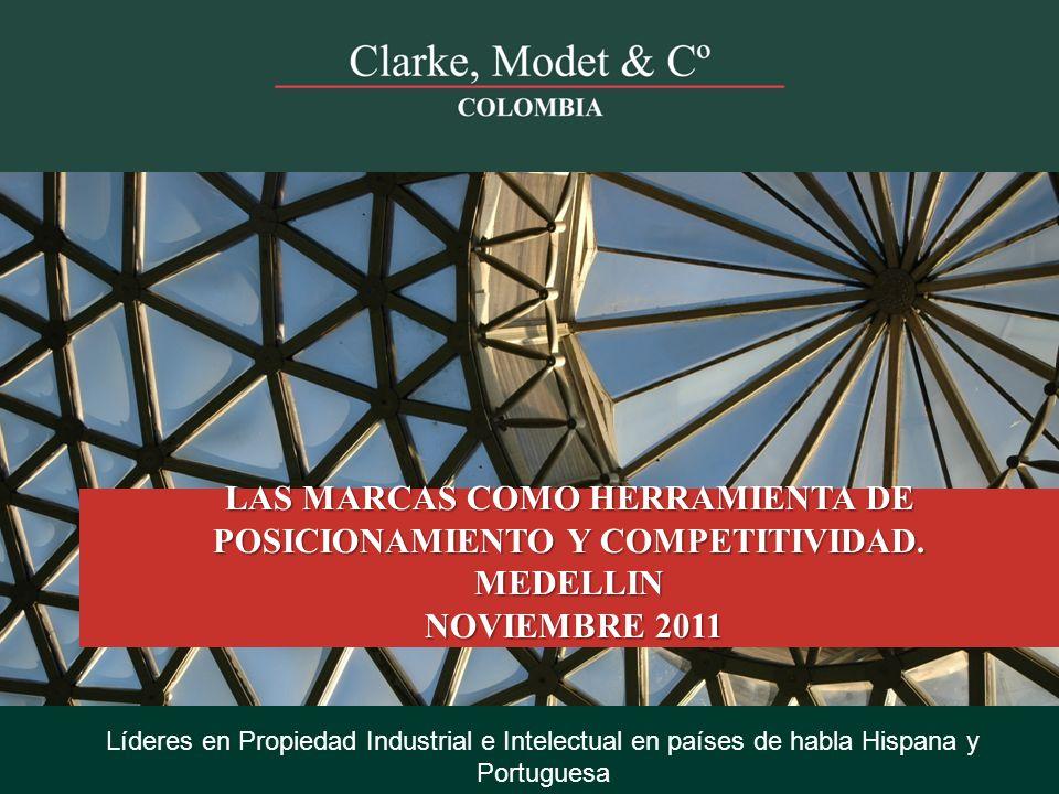 © 2008 Clarke, Modet & Cº Líderes en Propiedad Industrial e Intelectual en países de habla Hispana y Portuguesa LAS MARCAS COMO HERRAMIENTA DE POSICIO