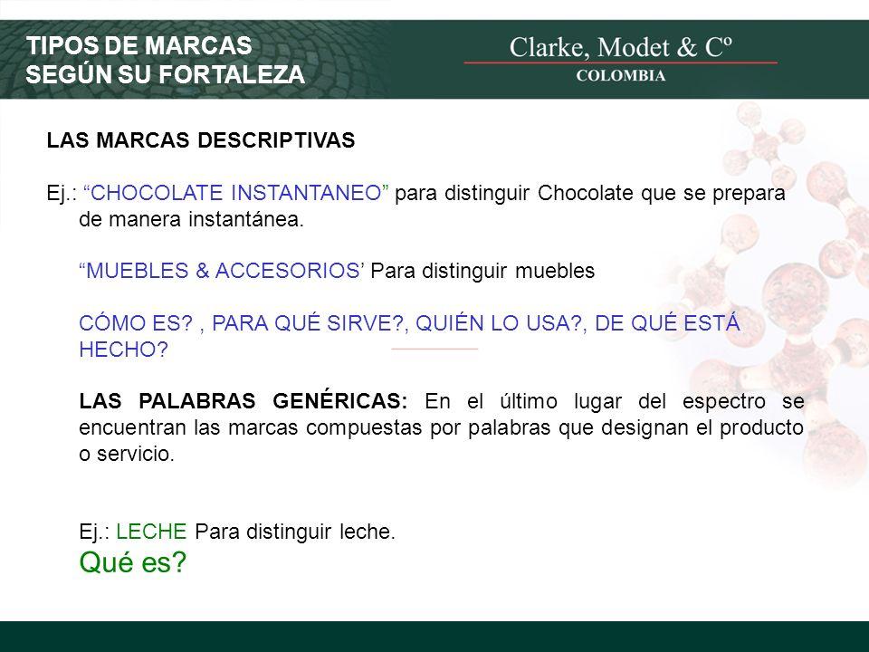 © 2008 Clarke, Modet & Cº LAS MARCAS DESCRIPTIVAS Ej.: CHOCOLATE INSTANTANEO para distinguir Chocolate que se prepara de manera instantánea. MUEBLES &
