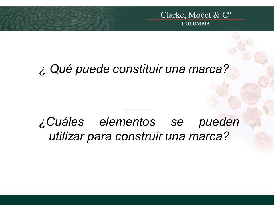 © 2008 Clarke, Modet & Cº ¿ Qué puede constituir una marca? ¿Cuáles elementos se pueden utilizar para construir una marca?