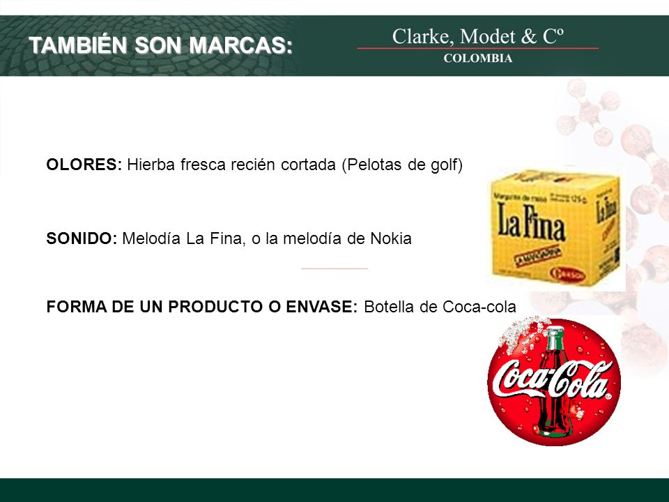 © 2008 Clarke, Modet & Cº TAMBIÉN SON MARCAS: OLORES: Hierba fresca recién cortada (Pelotas de golf) SONIDO: Melodía La Fina, o la melodía de Nokia FO