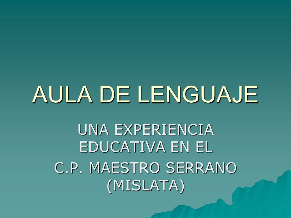 AULA DE LENGUAJE UNA EXPERIENCIA EDUCATIVA EN EL C.P. MAESTRO SERRANO (MISLATA)