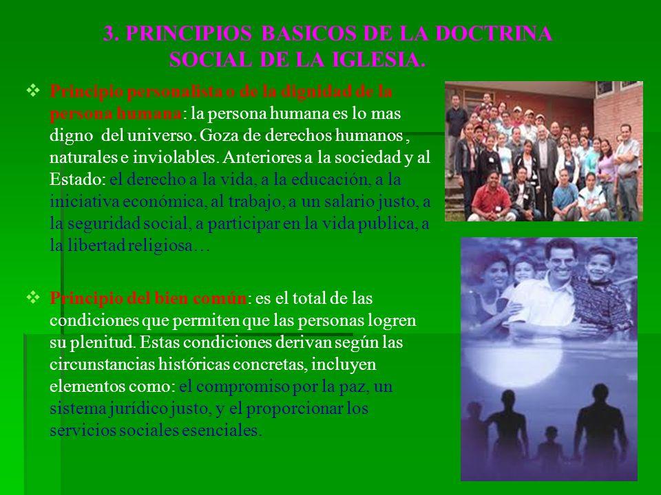 3.PRINCIPIOS BASICOS DE LA DOCTRINA SOCIAL DE LA IGLESIA.