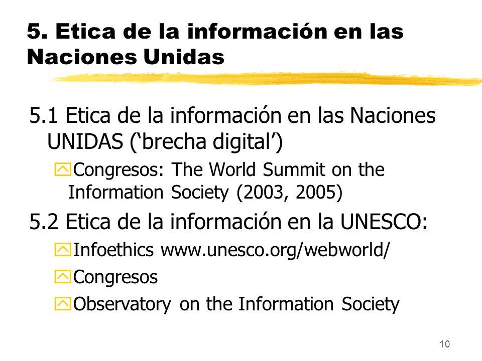 10 5. Etica de la información en las Naciones Unidas 5.1 Etica de la información en las Naciones UNIDAS (brecha digital) yCongresos: The World Summit