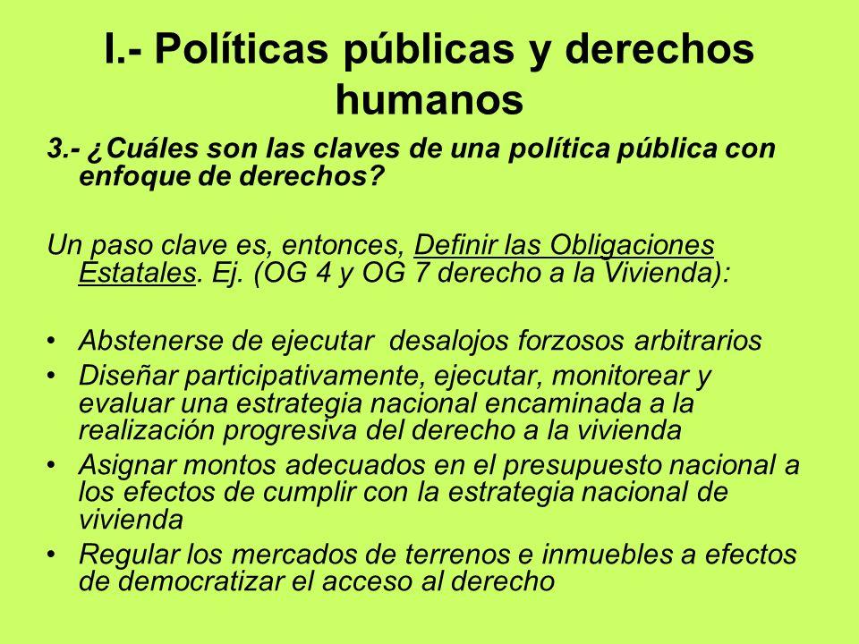 I.- Políticas públicas y derechos humanos 3.- ¿Cuáles son las claves de una política pública con enfoque de derechos? Un paso clave es, entonces, Defi