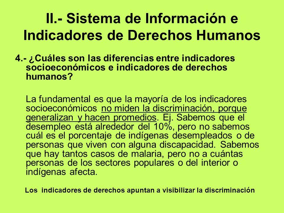 II.- Sistema de Información e Indicadores de Derechos Humanos 4.- ¿Cuáles son las diferencias entre indicadores socioeconómicos e indicadores de derec