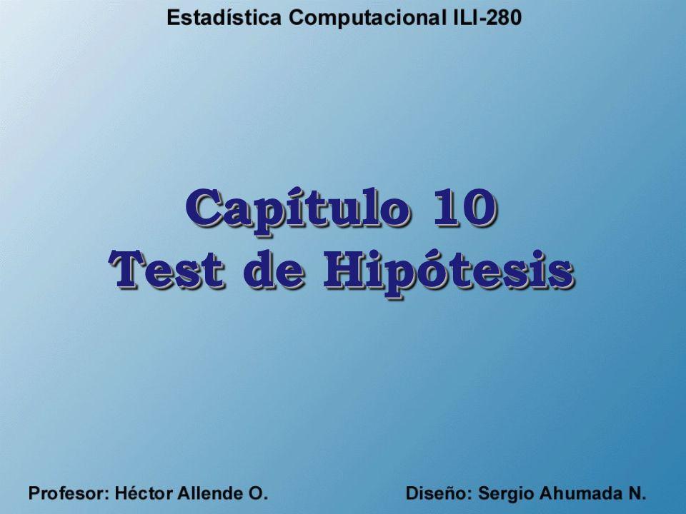 Capítulo 10 Test de Hipótesis Capítulo 10 Test de Hipótesis