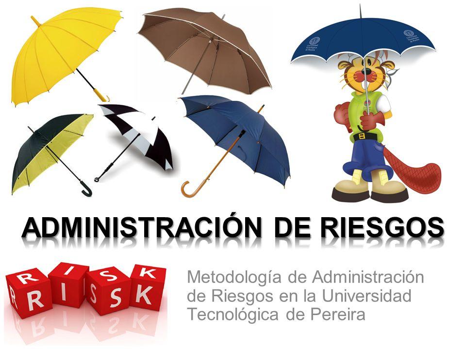 Metodología de Administración de Riesgos en la Universidad Tecnológica de Pereira