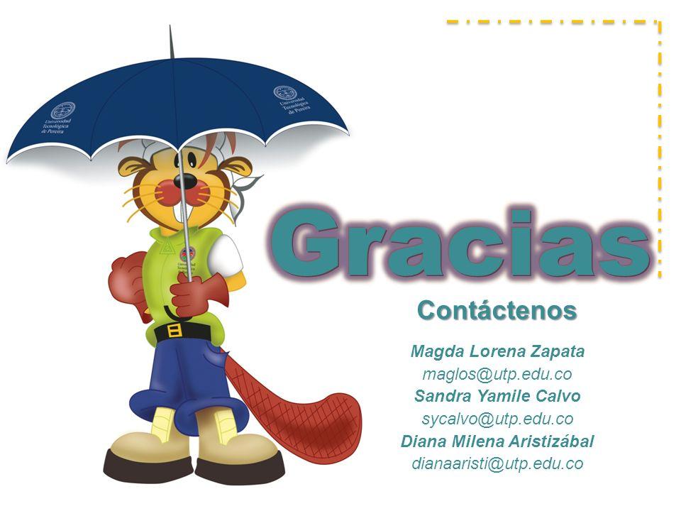Contáctenos Magda Lorena Zapata maglos@utp.edu.co Sandra Yamile Calvo sycalvo@utp.edu.co Diana Milena Aristizábal dianaaristi@utp.edu.co