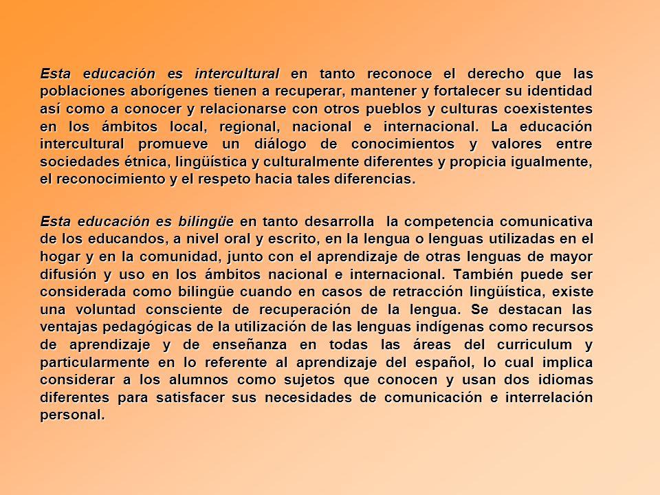 LA EDUCACIÓN INTERCULTURAL BILINGÜE ES CONCEBIDA: 1.
