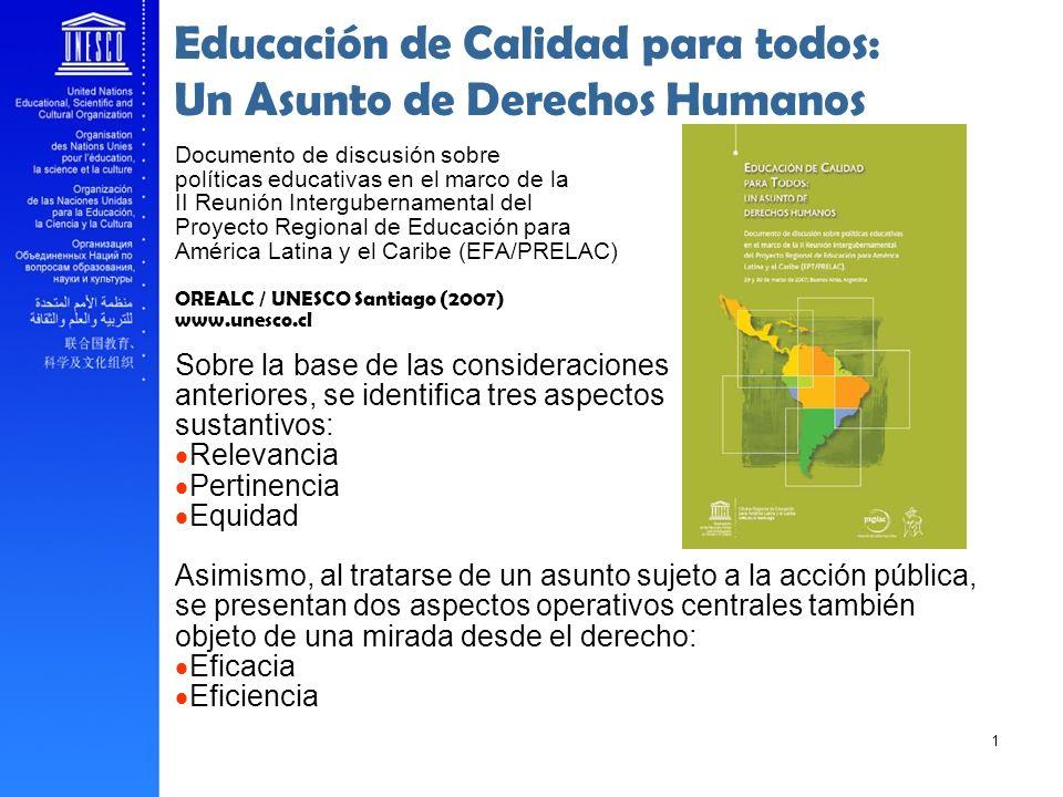 Educación de Calidad para todos: Un Asunto de Derechos Humanos Documento de discusión sobre políticas educativas en el marco de la II Reunión Intergub