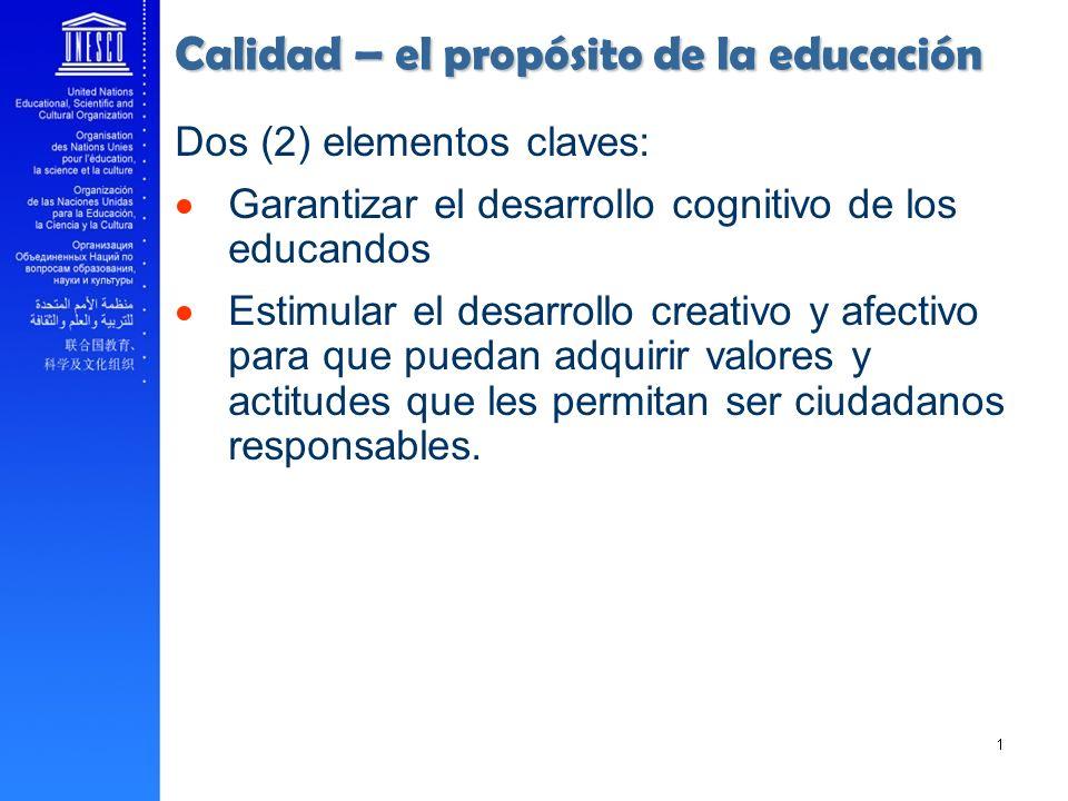 Dos (2) elementos claves: Garantizar el desarrollo cognitivo de los educandos Estimular el desarrollo creativo y afectivo para que puedan adquirir val