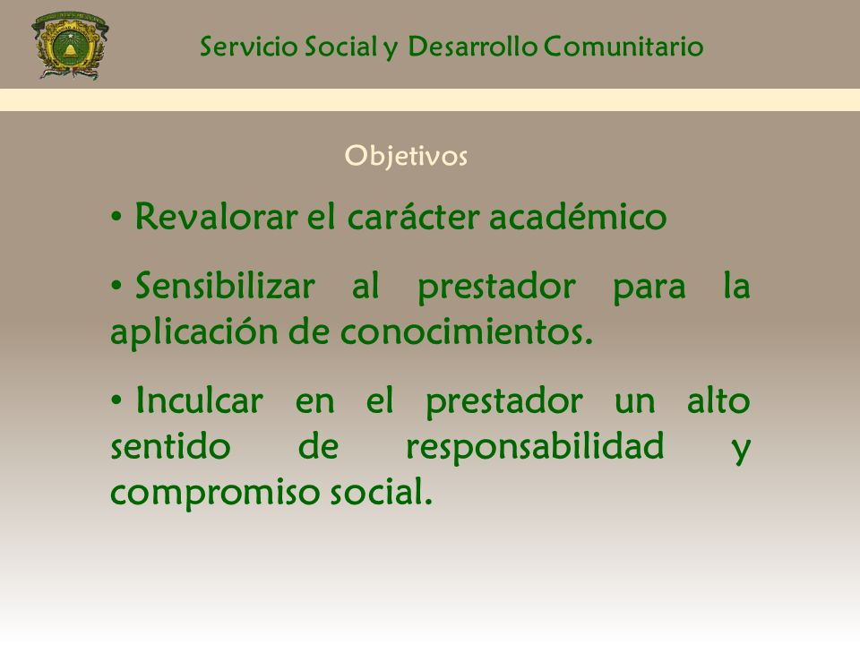 Servicio Social y Desarrollo Comunitario Reconocimientos al Programa BUM y a los Universitarios Inscritos Fortalecimiento de los mejores Programas Institucionales de Servicio Social Comunitario Premio nacional en 1999.