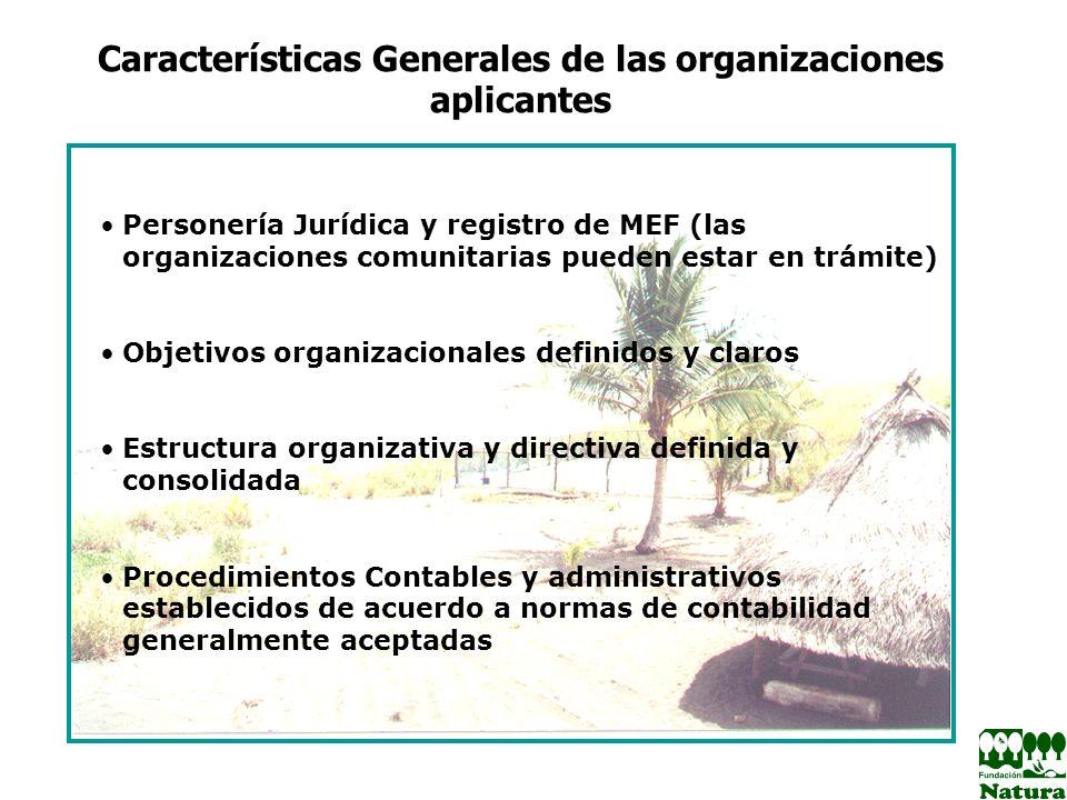 Características Generales de las organizaciones aplicantes Personería Jurídica y registro de MEF (las organizaciones comunitarias pueden estar en trám