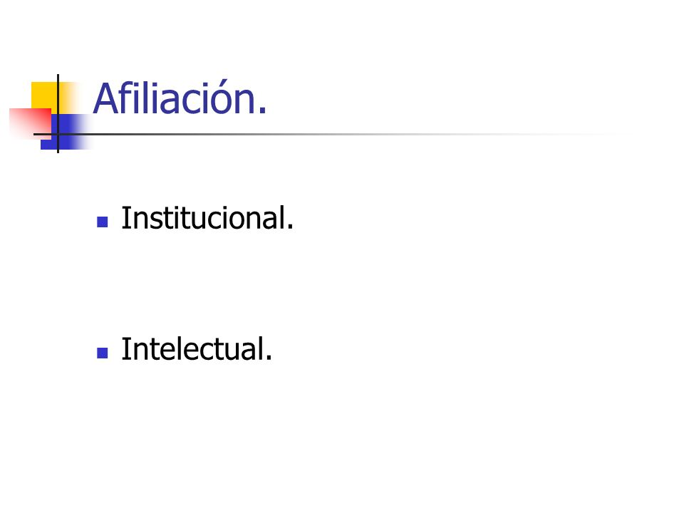 Afiliación. Institucional. Intelectual.