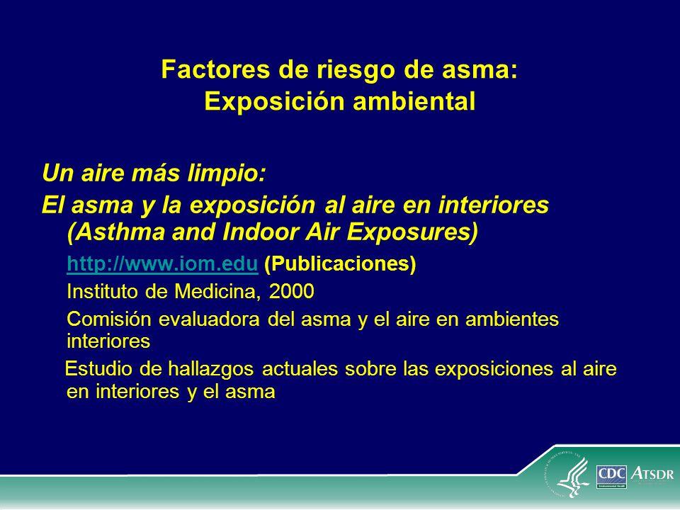 Factores de riesgo de asma: Exposición ambiental Un aire más limpio: El asma y la exposición al aire en interiores (Asthma and Indoor Air Exposures) h