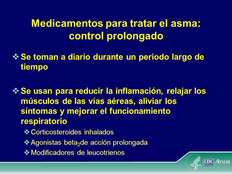Medicamentos para tratar el asma: control prolongado Se toman a diario durante un periodo largo de tiempo Se usan para reducir la inflamación, relajar