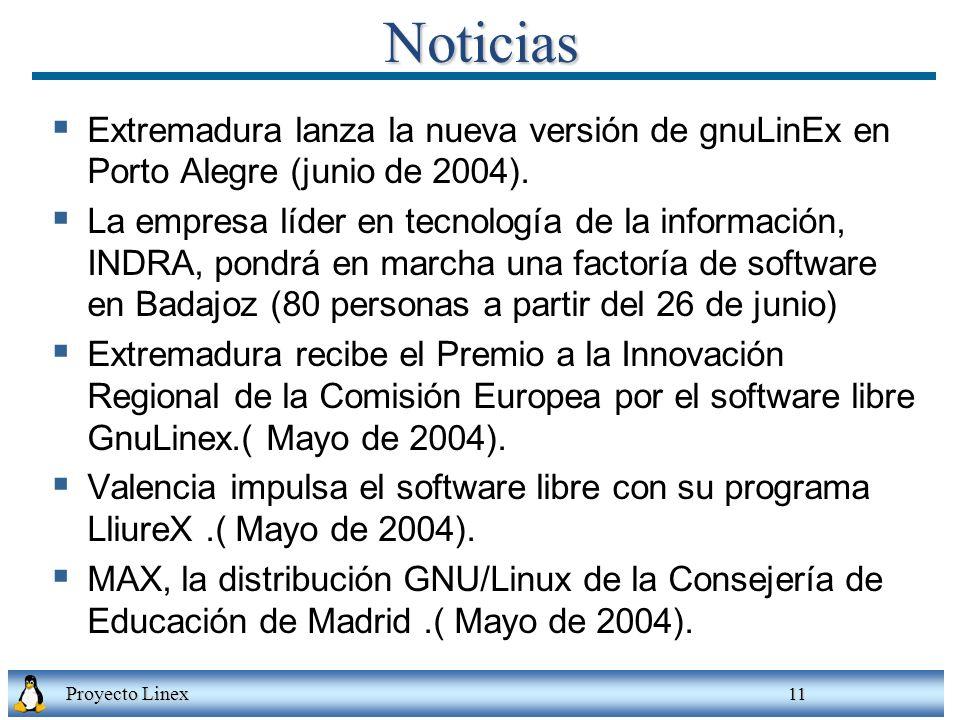Proyecto Linex 11Noticias Extremadura lanza la nueva versión de gnuLinEx en Porto Alegre (junio de 2004). La empresa líder en tecnología de la informa