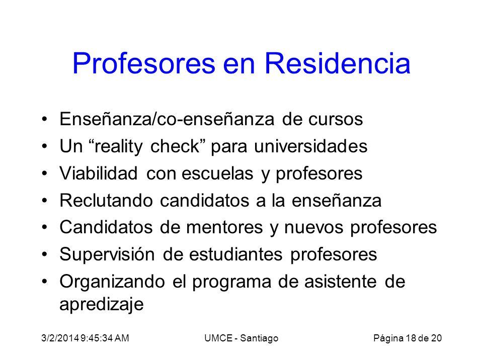 3/2/2014 9:47:28 AMUMCE - Santiago Profesores en Residencia Enseñanza/co-enseñanza de cursos Un reality check para universidades Viabilidad con escuel