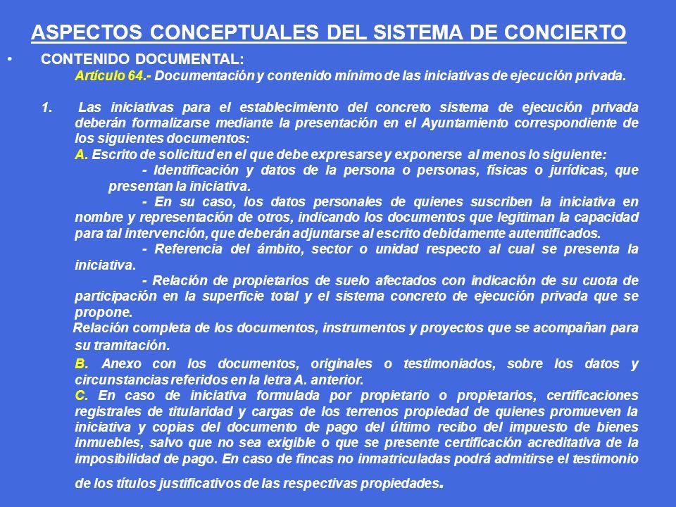 ASPECTOS CONCEPTUALES DEL SISTEMA DE CONCIERTO CONTENIDO DOCUMENTAL: Artículo 64.- Documentación y contenido mínimo de las iniciativas de ejecución pr