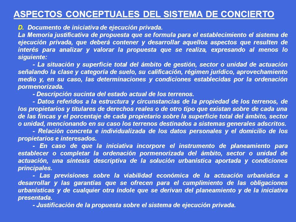 ASPECTOS CONCEPTUALES DEL SISTEMA DE CONCIERTO D. Documento de iniciativa de ejecución privada. La Memoria justificativa de propuesta que se formula p