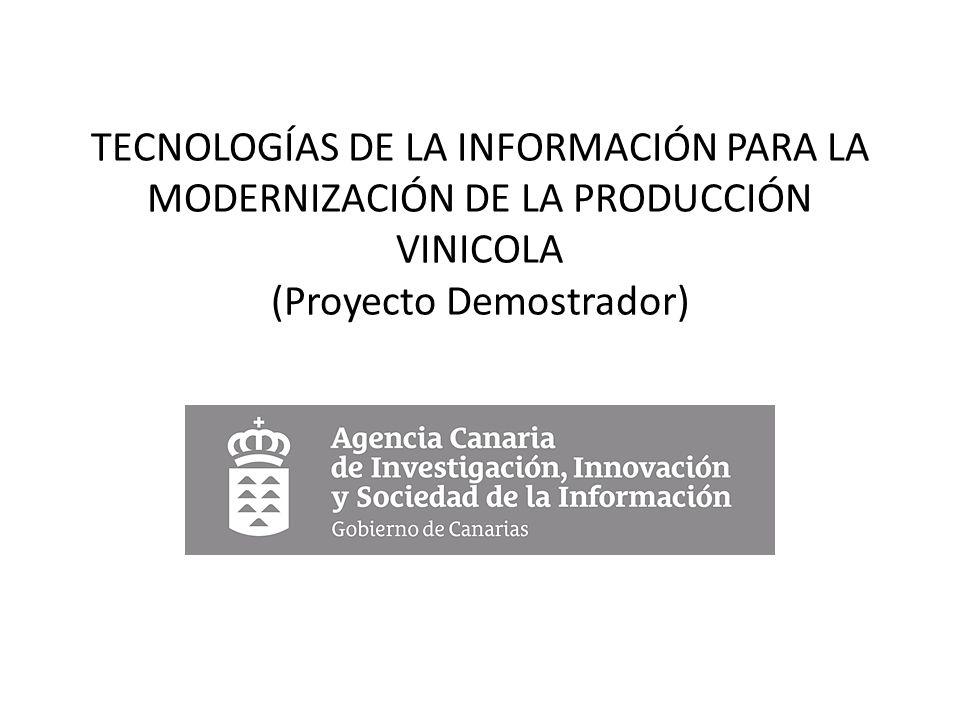 TECNOLOGÍAS DE LA INFORMACIÓN PARA LA MODERNIZACIÓN DE LA PRODUCCIÓN VINICOLA (Proyecto Demostrador)