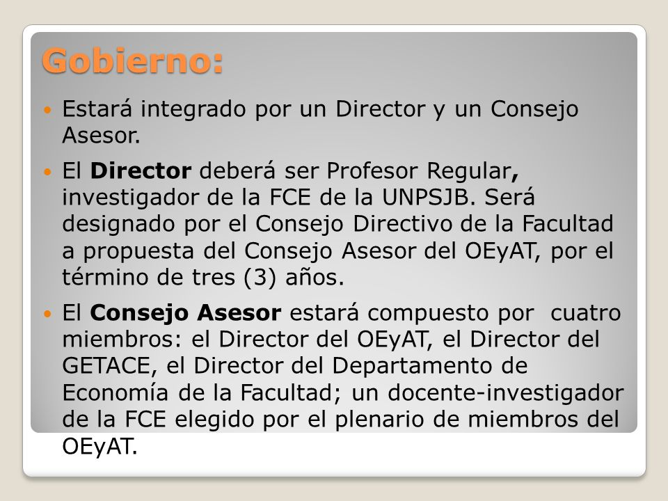 Gobierno: Estará integrado por un Director y un Consejo Asesor.