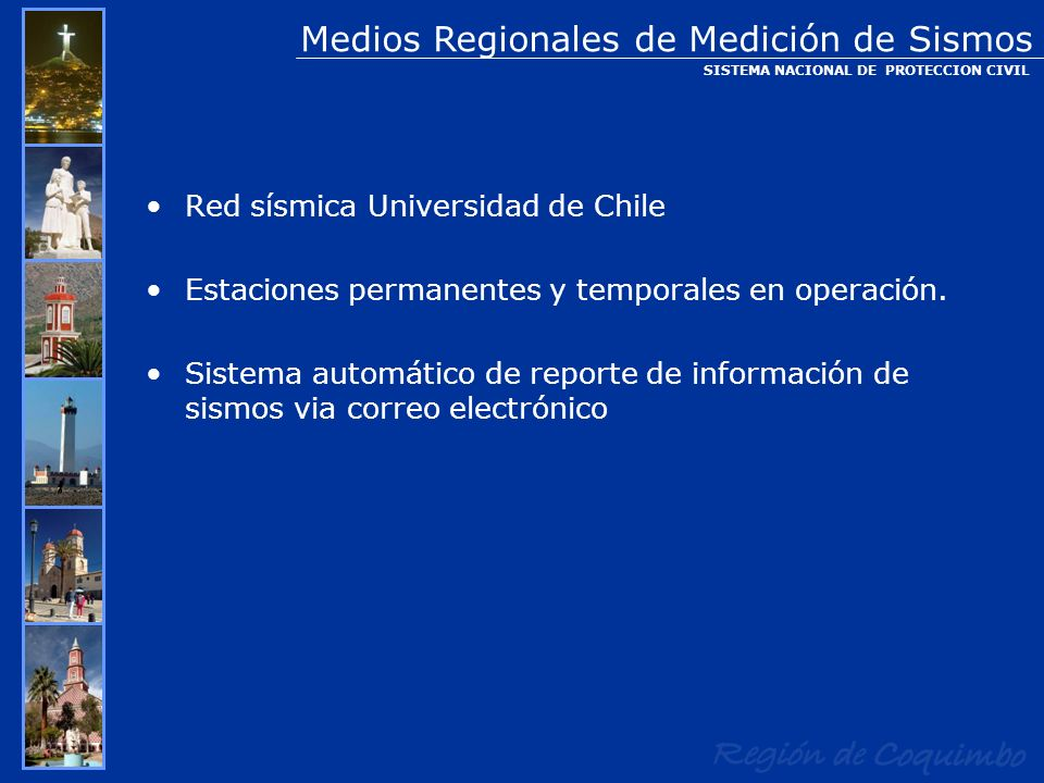 Red sísmica Universidad de Chile Estaciones permanentes y temporales en operación. Sistema automático de reporte de información de sismos via correo e