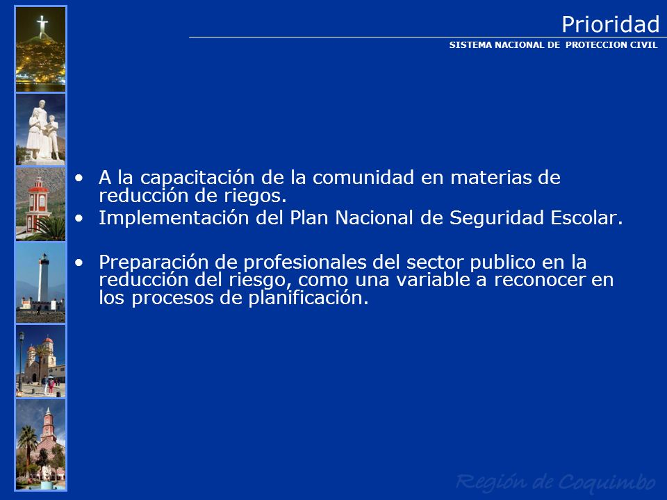 REDUCIR LA VULNERABILIDAD DE LAS PERSONAS Y SUS BIENES Mario Pérez Rojas Director Regional de Protección Civil y Emergencias