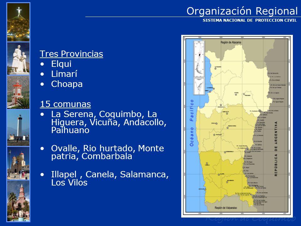 Tres Provincias Elqui Limarí Choapa 15 comunas La Serena, Coquimbo, La Higuera, Vicuña, Andacollo, Paihuano Ovalle, Rio hurtado, Monte patria, Combarb
